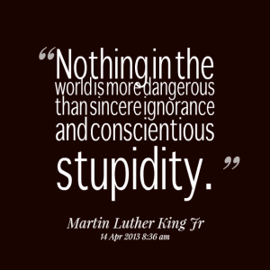 12109-nothing-in-the-world-is-more-dangerous-than-sincere-ignorance